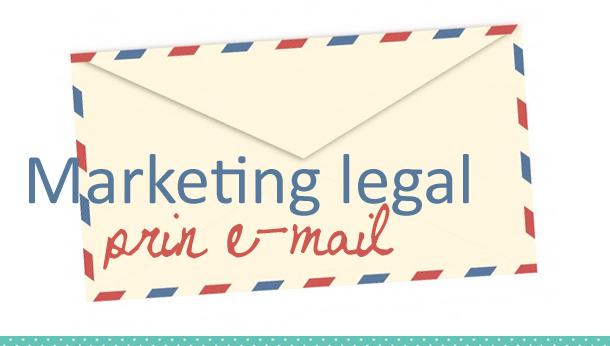 Marketing prin e-mail - legal