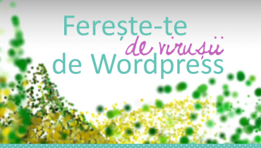 Viruși de Wordpress - cum previi?