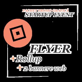 Ofertă provare Startup Event - Flyer, rollup, banner, poster